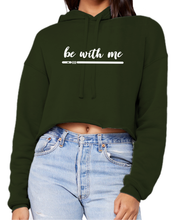 Load image into Gallery viewer, Be with Me Crop Hoodie