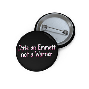 Date and Emmett Pin Button