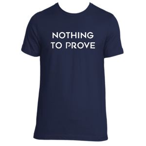 Nothing To Prove Tee