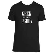 Load image into Gallery viewer, Geek But Make It Fashion Tee