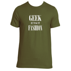 Geek But Make It Fashion Tee