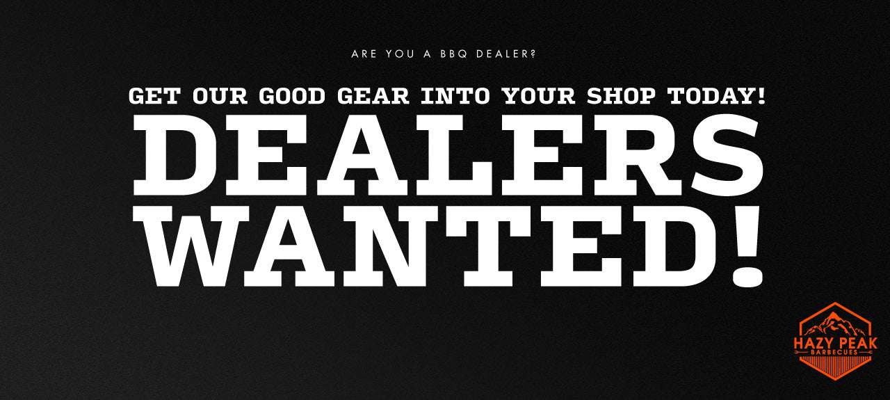 Are you a BBQ dealer? Get our good gear into your shop today! Dealers Wanted!