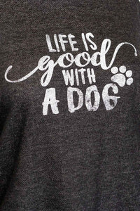 LONG SLEEVE LIFE IS GOOD WITH DOG GRAPHIC TOP