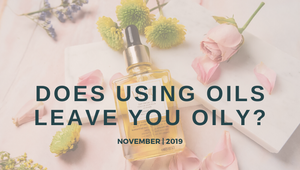 Does using oils leave you oily?