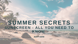 Summer Secrets - Protect Your Glow