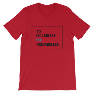 """It's regardless not irregardless"" Short-Sleeve Unisex T-Shirt"