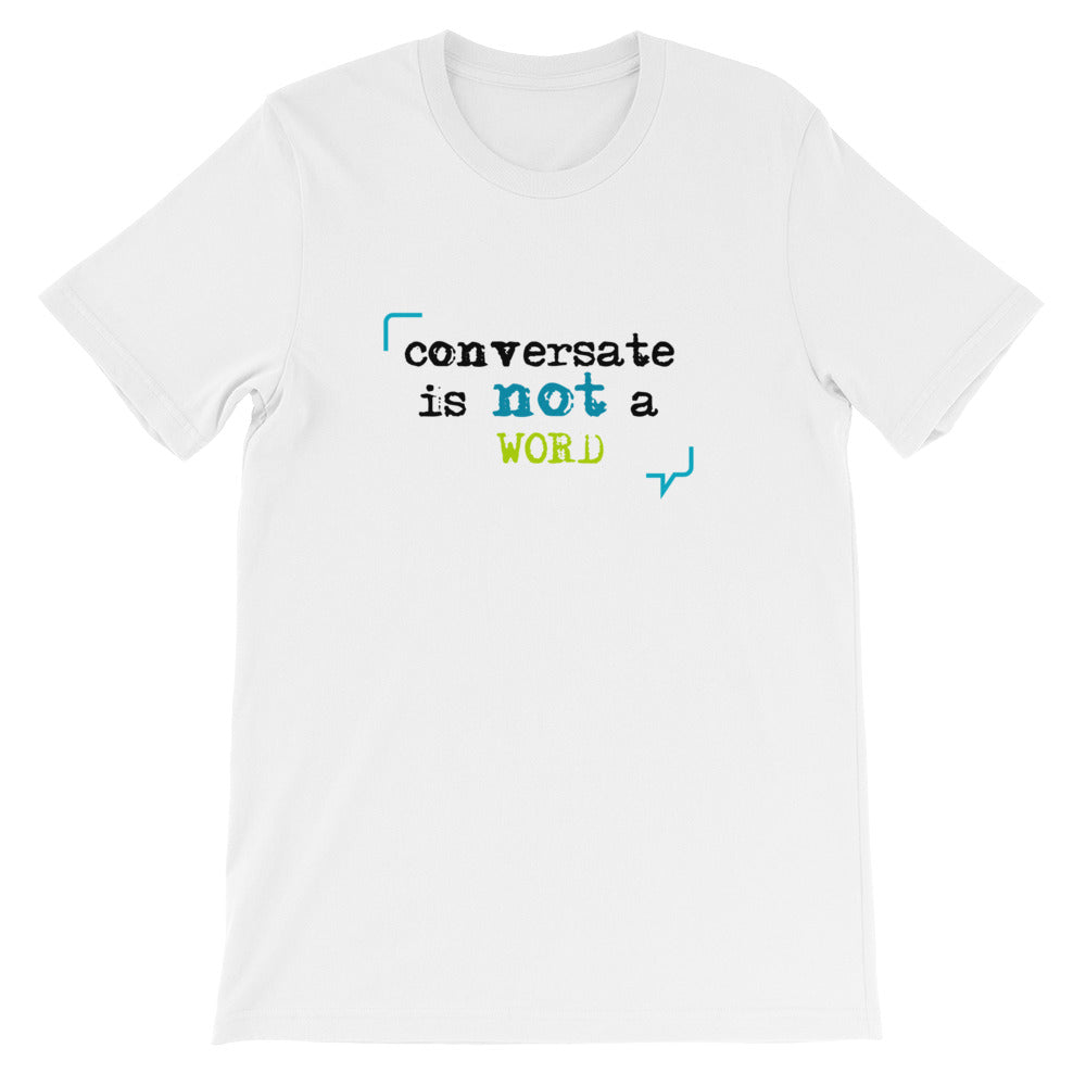 """Conversate"" is not a word short sleeve unisex t-shirt"