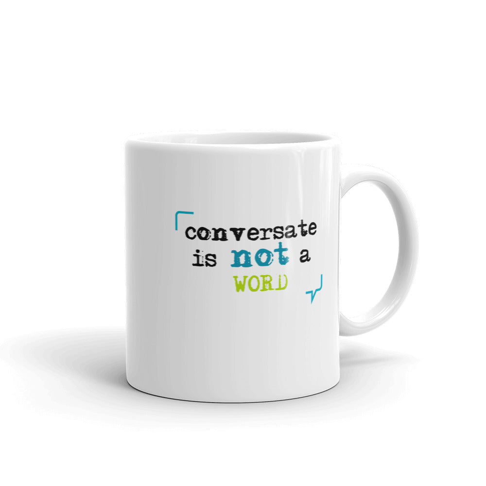 """Conversate is not a word"" Mug"