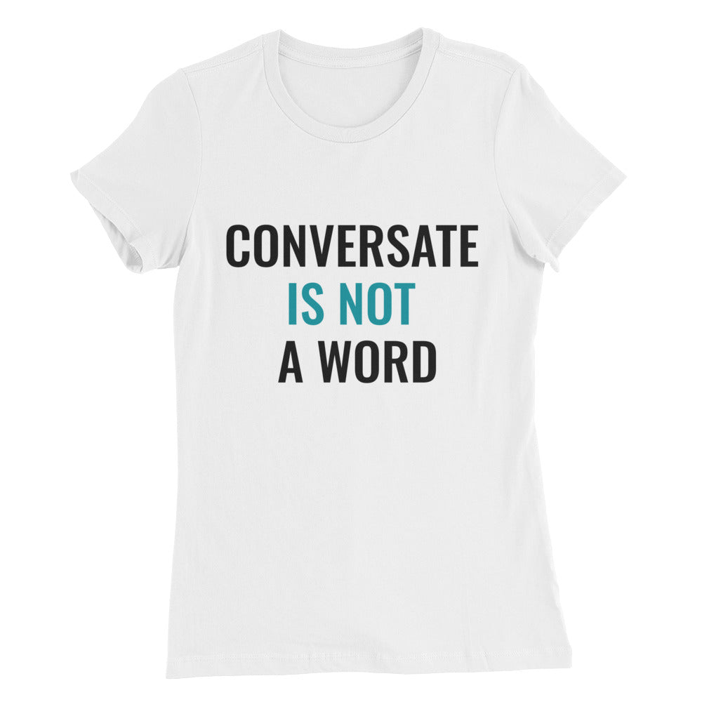 Conversate is NOT a word Women's Slim Fit T-Shirt