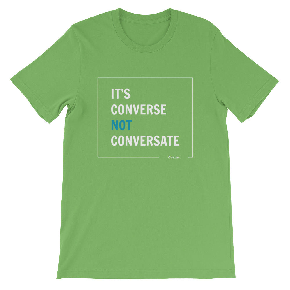 """It's converse not conversate"" Short-Sleeve Unisex T-Shirt"