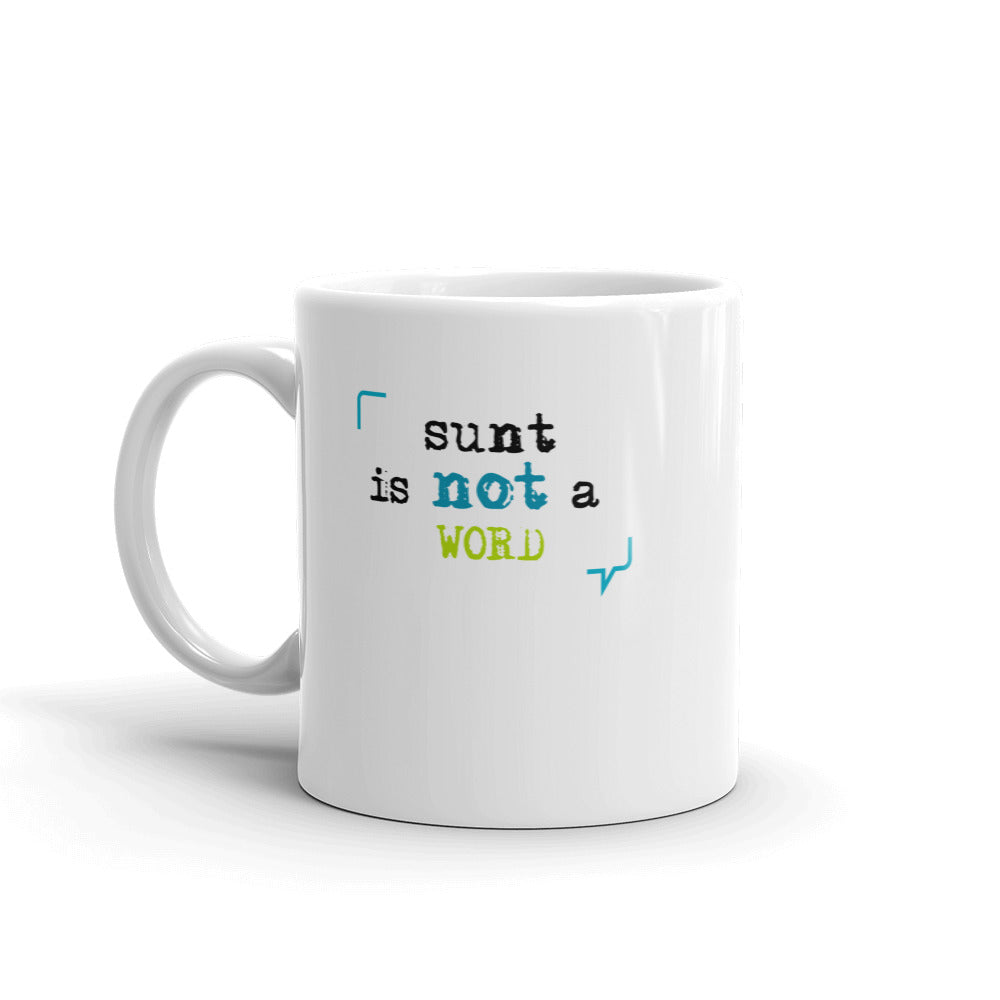 """Sunt is not a word"" Mug"