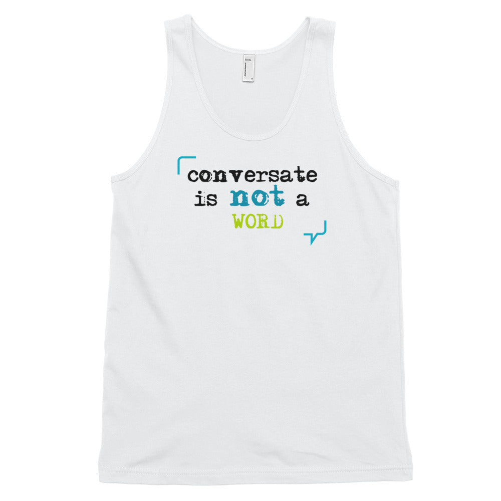 """Conversate is not a word"" Classic Unisex Tank Top"