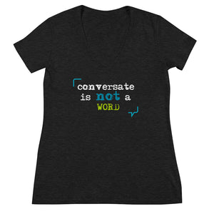 """Conversate is not a word"" Women's Fashion Deep V-neck Tee"