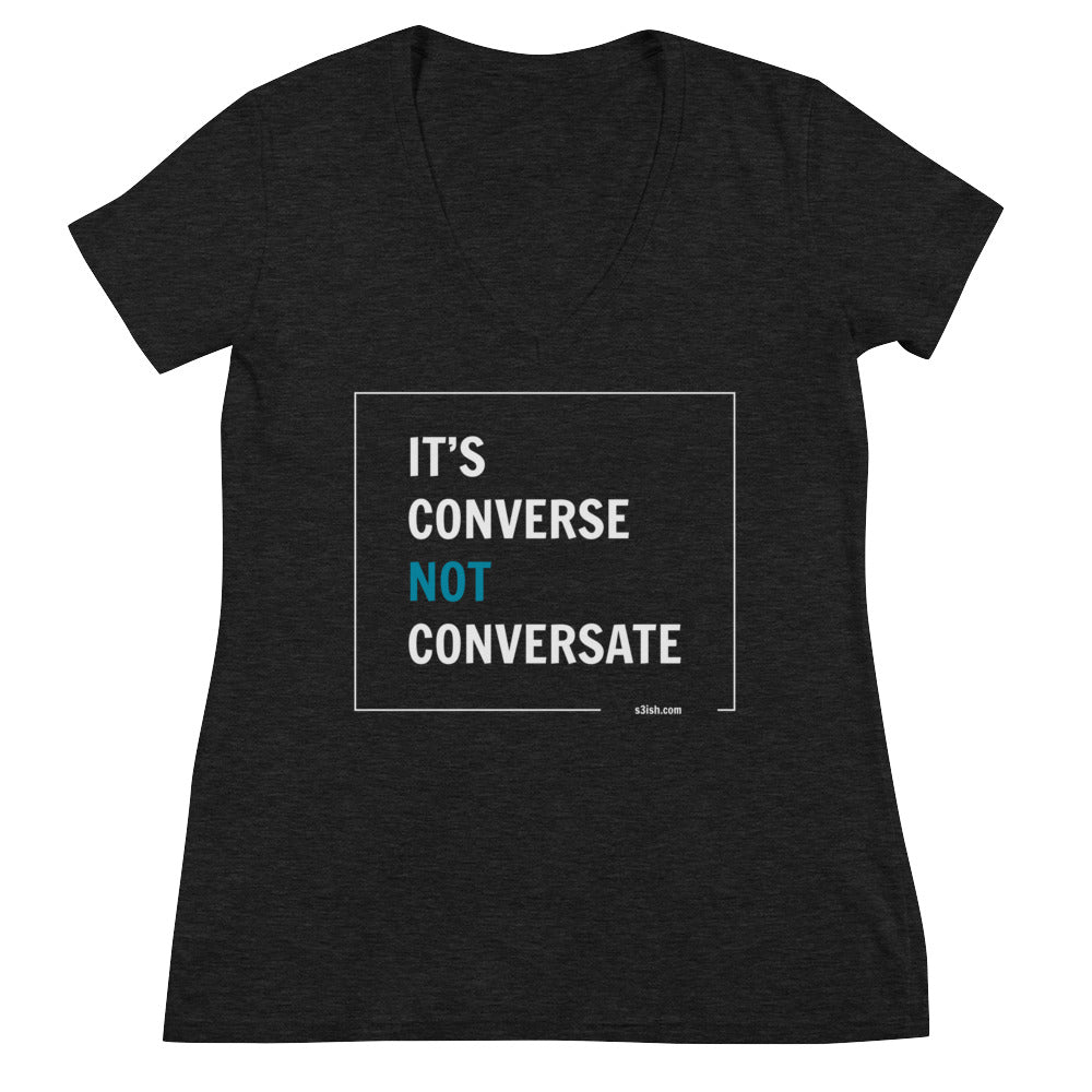 """It's converse not conversate"" Women's Fashion Deep V-neck Tee"