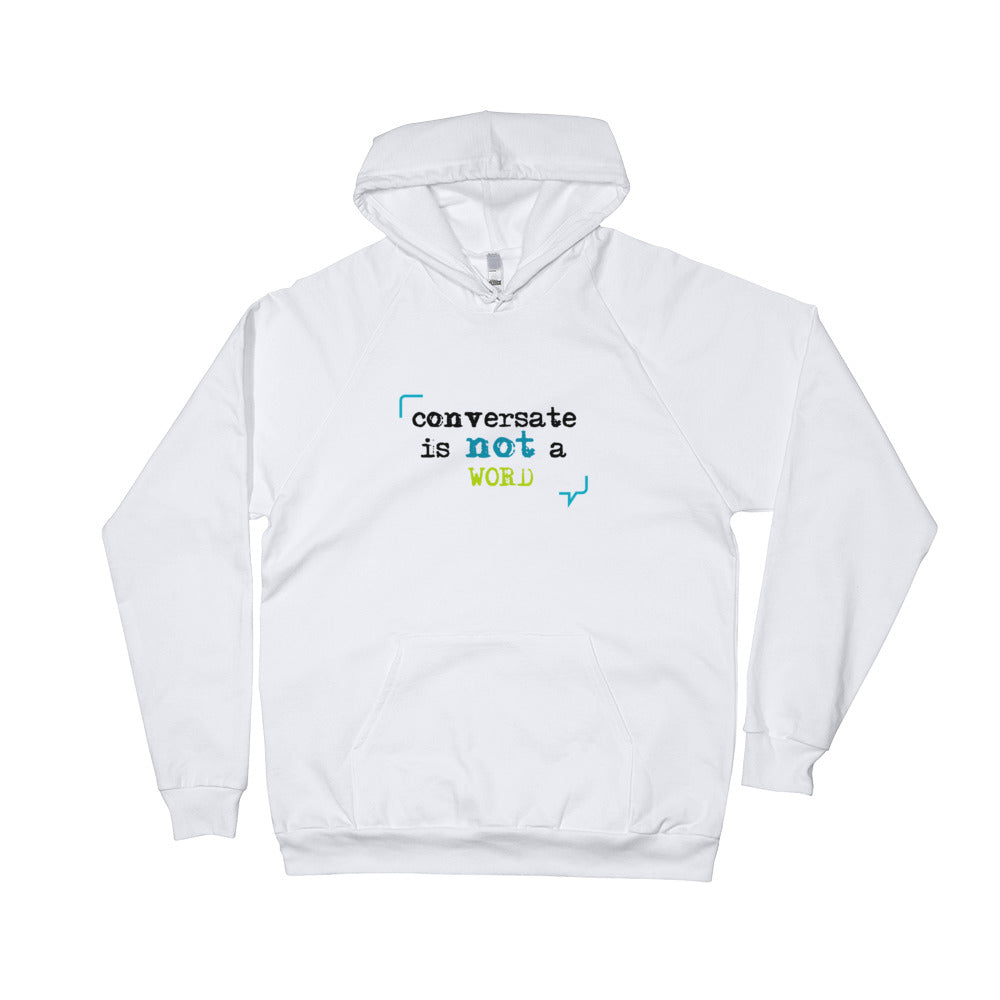 """Conversate"" is not a word unisex fleece hoodie"