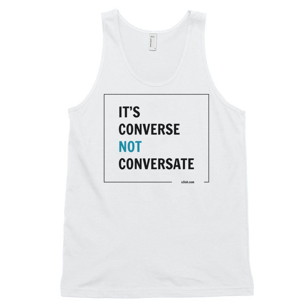 """It's converse not conversate"" Classic Tank Top (Unisex)"