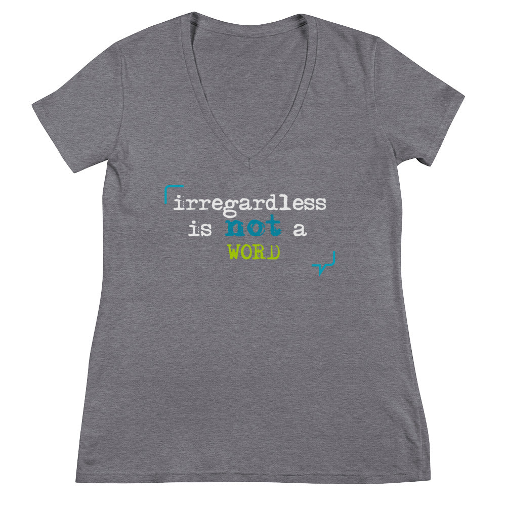 """Irregardless is not a word"" Women's Fashion Deep V-neck Tee"