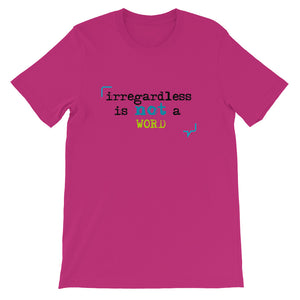 """Irregardless is not a word"" Short-Sleeve Unisex T-Shirt"
