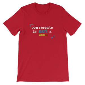 """Conversate"" is not a word short-sleeve unisex t-shirt"