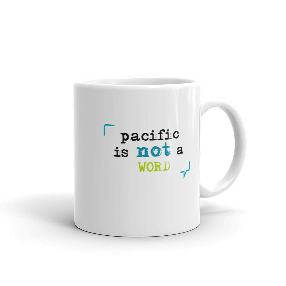 """Pacific is not a word"" Mug"