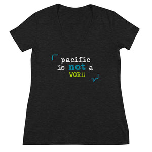 """Pacific is not a word"" Women's Fashion Deep V-neck Tee"