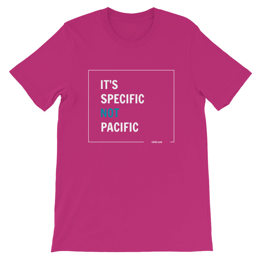 """It's specific not pacific"" Short-Sleeve Unisex T-Shirt"