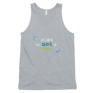 Sunt is not a word Classic tank top (unisex)