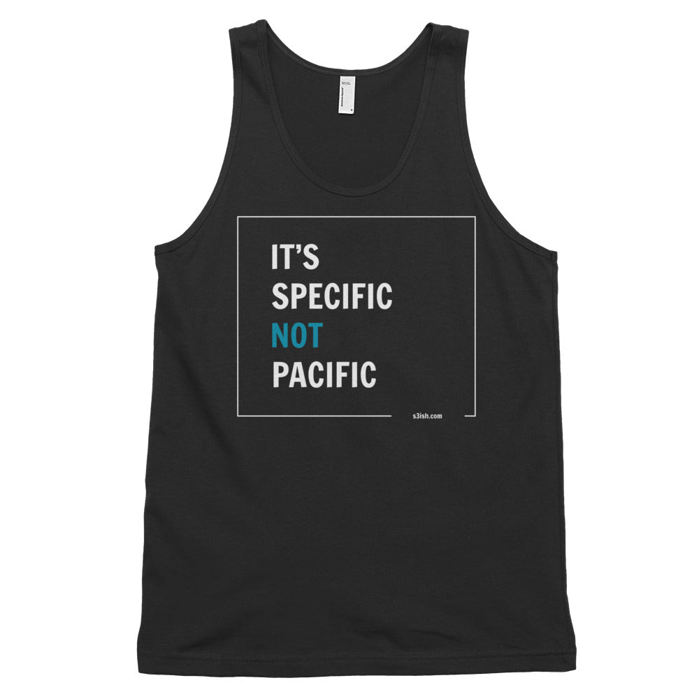 """It's specific not pacific"" Classic Unisex Tank Top"