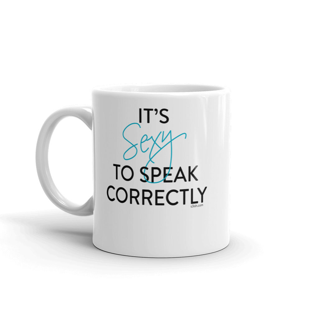"""It's sexy to speak correctly"" Mug"