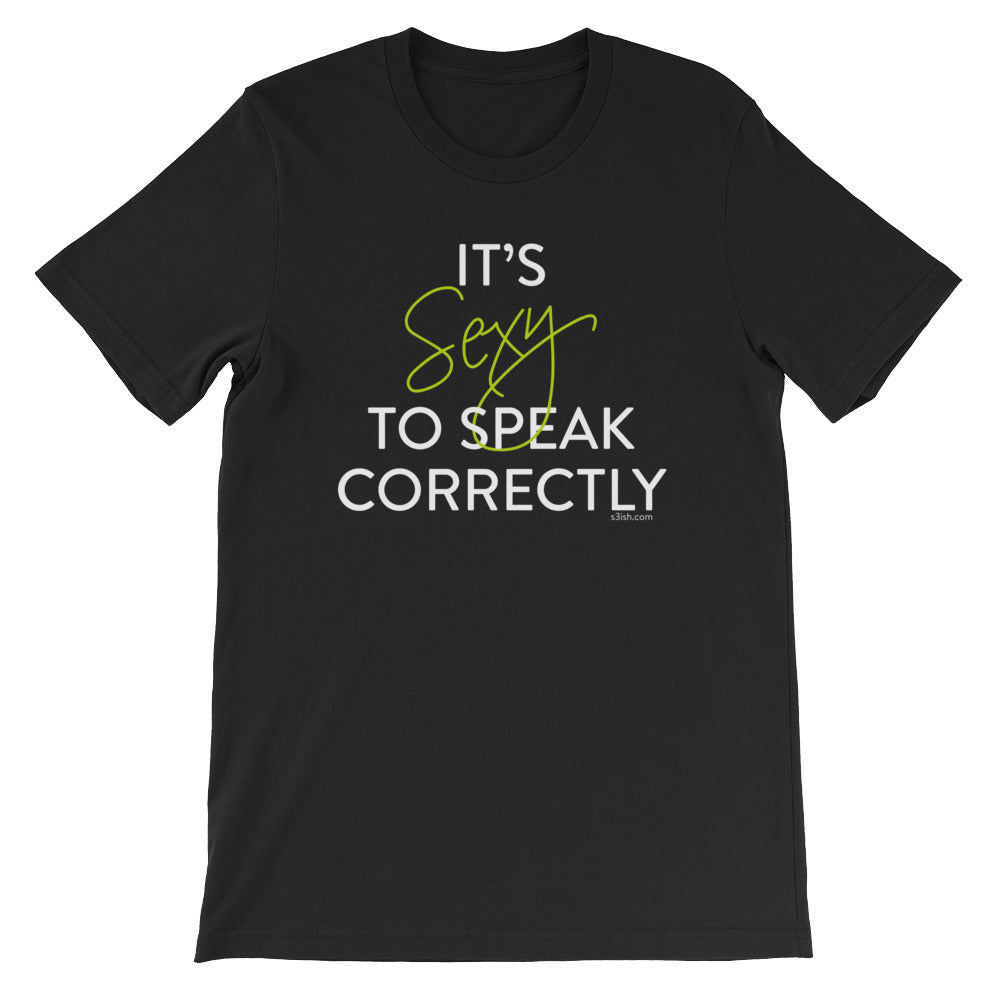 """It's sexy to speak correctly"" Short-Sleeve Unisex T-Shirt"