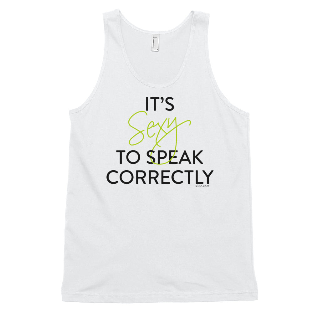 """It's sexy to speak correctly"" Classic Unisex Tank Top"