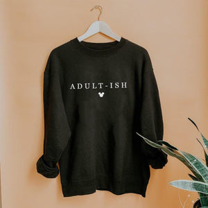 """Adultish"" Disney Sweatshirt (Pick your own colours) - We're All Ears Boutique"