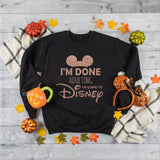 """I'm Done Adulting I'm Going to Disney"" Sweatshirt (Pick your own colours) - We're All Ears Boutique"