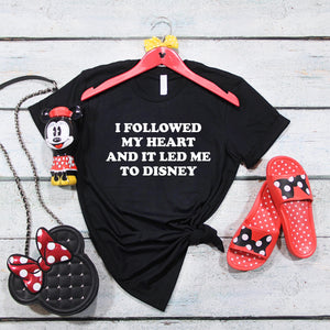 """I Followed My Heart And It Led Me To Disney"" Tshirt - We're All Ears Boutique"