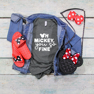 """Oh Mickey You So Fine"" Tshirt - We're All Ears Boutique"