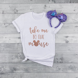 """Take Me To The Mouse"" White Tshirt with Rose Gold Glitter - We're All Ears Boutique"