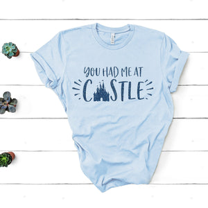 """You Had Me At Castle"" Disney Tshirt - We're All Ears Boutique"