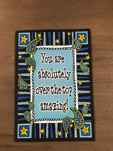 Happy Birthday Card - You Are Absolutely Over-The-Top Amazing!