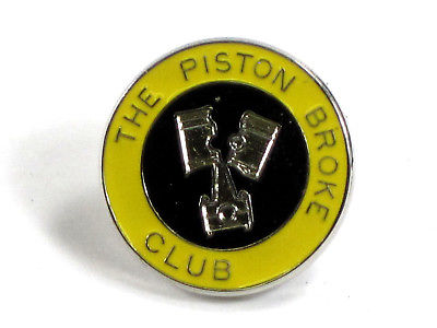 The Piston Broke Club Pin yellow chrome enamel lapel jacket badge Made n England