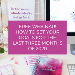 SIGN UP TO MY FREE WEBINAR! AND SET YOUR GOALS FOR THE LAST THREE MONTHS OF THE YEAR!