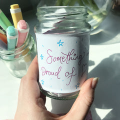 Something i'm proud of jar - make a note each week of something you have achieved