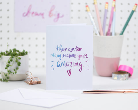 There are too many reasons you're amazing card