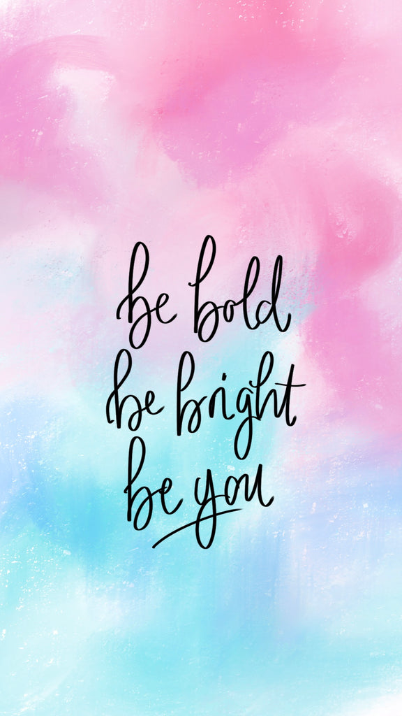 Be bold, be bright, be you, phone wallpaper, motivational quote, 21 inspiring wallpapers for phone