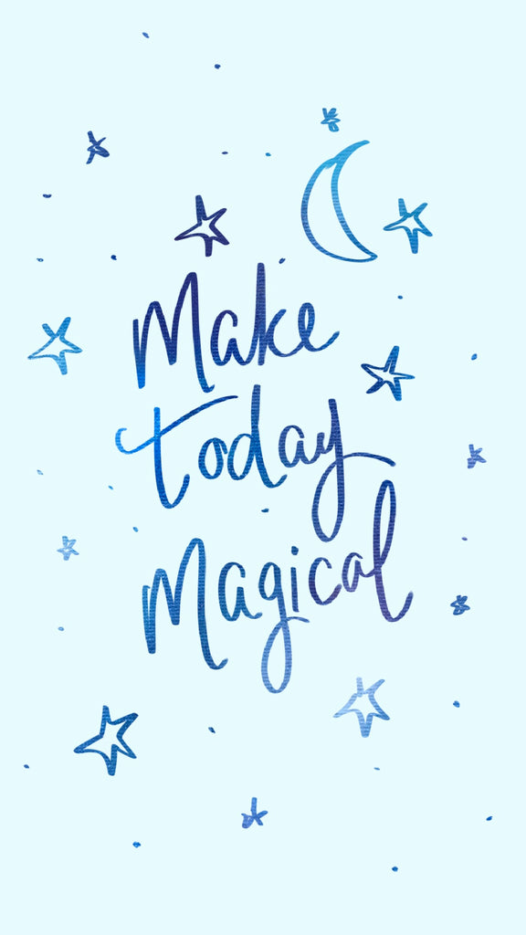 Make today magical, phone background, motivational quote, 21 inspiring phone wallpapers