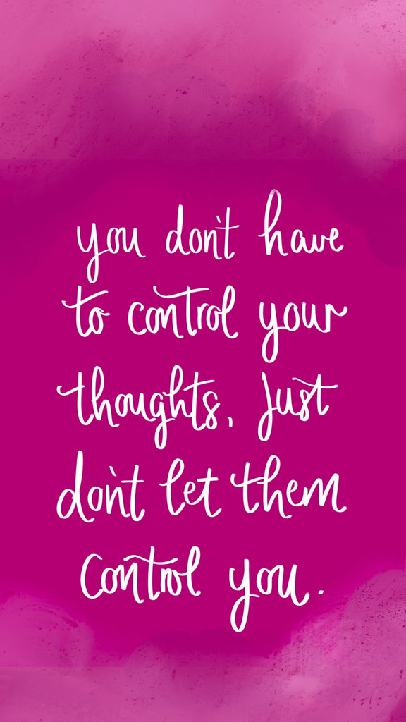 Don't let your thoughts control you, phone wallpaper, motivational quotes, 21 inspiring phone wallpapers