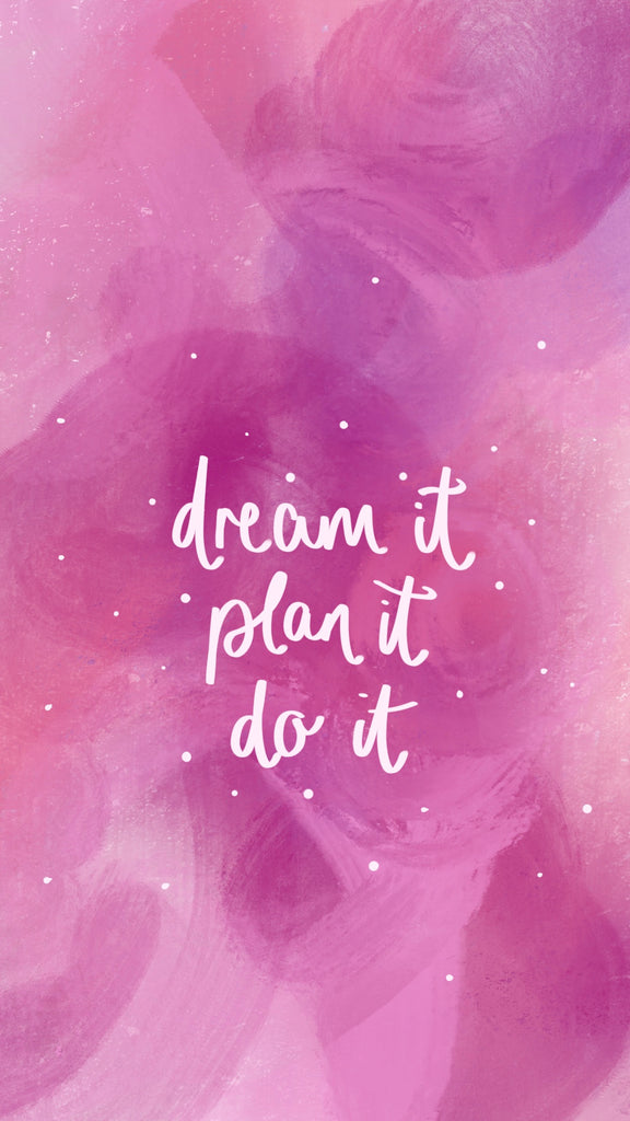 Dream it, plan it, do it, phone background, motivational quote, 21 inspiring phone wallpapers