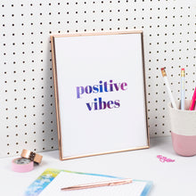 Load image into Gallery viewer, POSITIVE VIBES PRINT - Rebecca Yates