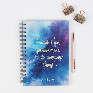BEAUTIFUL GIRL YOU WERE MADE TO DO AMAZING THINGS - LUXE PERSONALISED NOTEBOOK