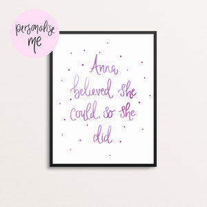 SHE BELIEVED SHE COULD SO SHE DID - PERSONALISED PRINT