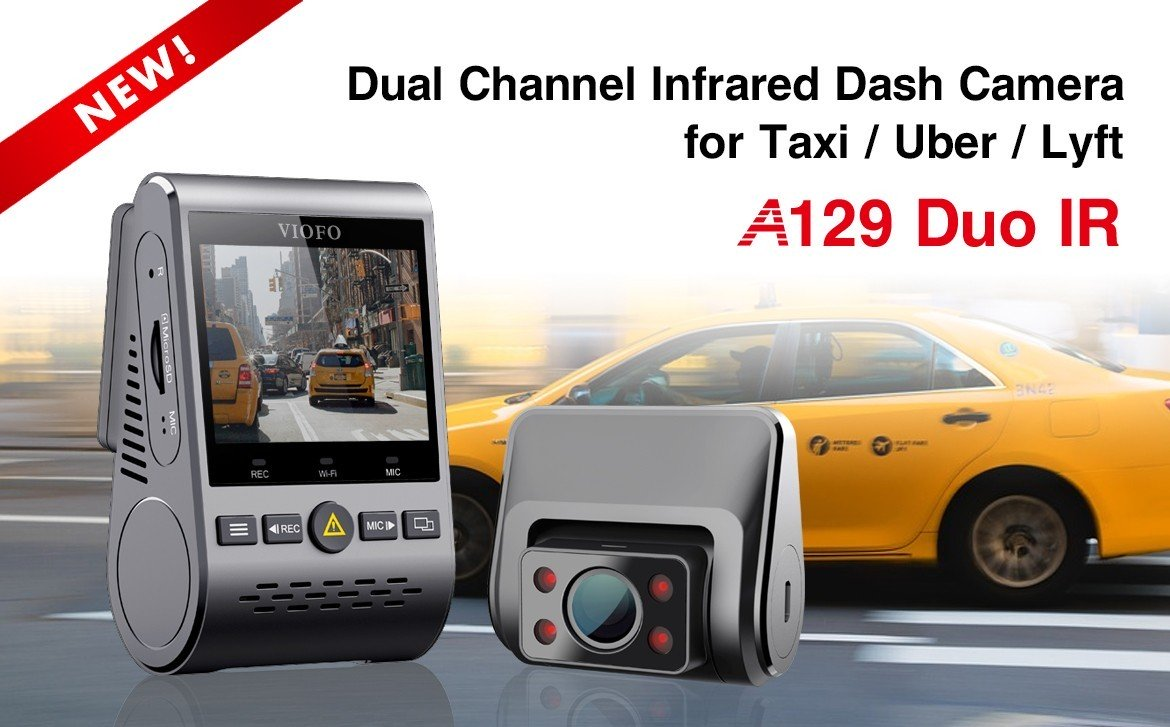 VIOFO A129 Duo IR – New Dash Camera for Taxi/ Uber/ Lyft Drivers